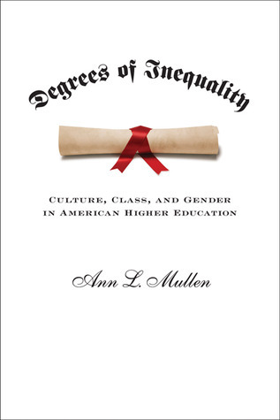 Degrees of Inequality: Culture, Class, and Gender in American Higher Education