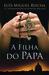A Filha do Papa by Luis Miguel Rocha