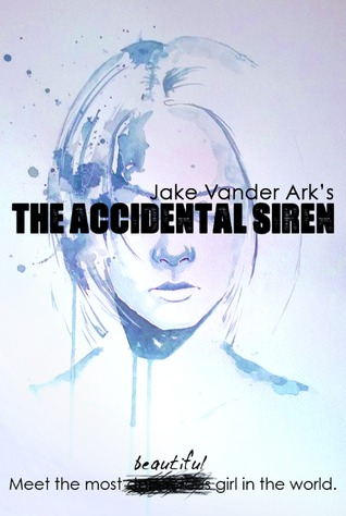 The Accidental Siren by Jake Vander-Ark