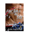 Fast Girls Are True
