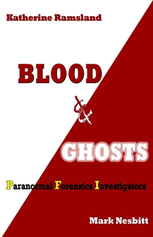 Blood and Ghosts: Paranormal Forensics Investigators