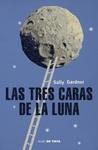 Las tres caras de la luna by Sally Gardner