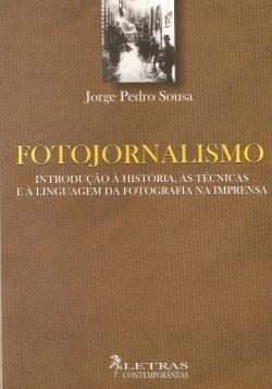 Fotojornalismo: Uma introdução à história, às técnicas e à linguagem da fotografia na imprensa