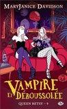 Vampire et déboussolée (Queen Betsy, #9)