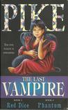 The Last Vampire: Red Dice & Phantom (The Last Vampire #3-4)