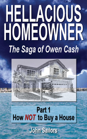 Hellacious Homeowner: The Saga of Owen Cash
