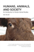 Humans, Animals, and Society: An Introduction to Human-Animal Studies