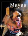 Los Mayas (en espagnol)