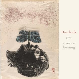 Her book by Eireann Lorsung