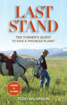 Last Stand: Ted Turner's Quest to Save a Troubled Planet