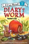 Diary of a Worm: Teacher's Pet (I Can Read!, Level 1)