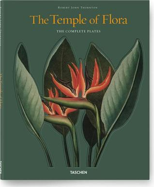Robert John Thornton. The Temple of Flora por Werner Dressendorfer, Jutta Hendricks