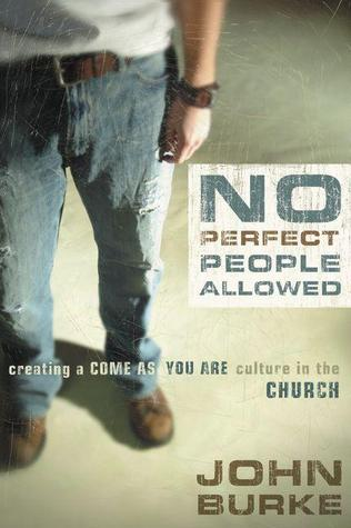no-perfect-people-allowed-creating-a-come-as-you-are-culture-in-the-church
