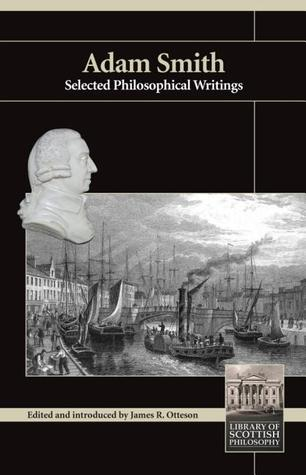 Adam Smith: Selected Philosophical Writings