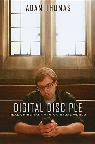 Digital Disciple by Adam     Thomas