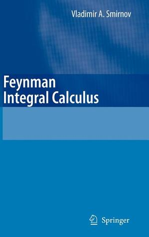 Feynman Integral Calculus