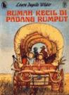 Rumah Kecil di Padang Rumput by Laura Ingalls Wilder