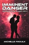 Imminent Danger by Michelle Proulx