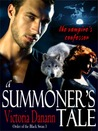 A Summoner's Tale: The Vampire's Confessor (Order of the Black Swan, #3)