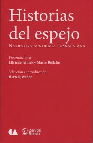 Historias del Espejo, Narrativa Austriaca Poskafkiana