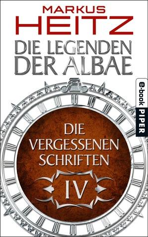 Die Vergessenen Schriften IV (Die Legenden der Albae, #4.4)
