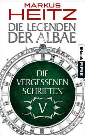 Die Vergessenen Schriften V (Die Legenden der Albae, #4.5)