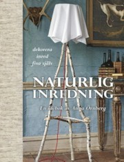 Naturlig inredning : en idébok