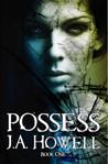 Possess (The Possess Saga, #1)