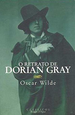 O Retrato de Dorian Gray by Oscar Wilde