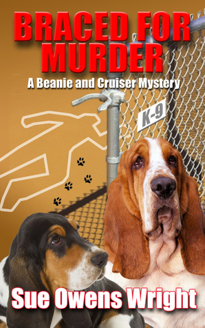 Braced for Murder (A Beanie & Cruiser Mystery)