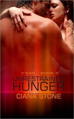 Unrestrained Hunger (V'KAR, #2)
