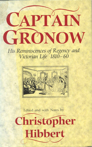 Captain Gronow: His Reminiscences of Regency and Victorian Life, 1810-60