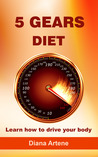 5 Gears Diet by Diana Artene