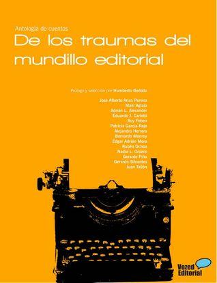 De los traumas del mundillo editorial Antología de cuentos