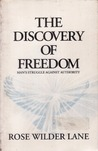 The Discovery of Freedom: Man's Struggle Against Authority