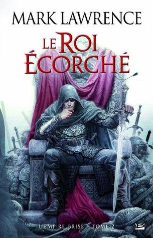 Le Roi Écorché (L'empire Brisé, #2)