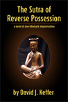 The Sutra of Reverse Possession: A Novel of Non-Idiomatic Improvisation