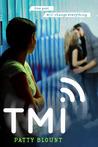 TMI by Patty Blount