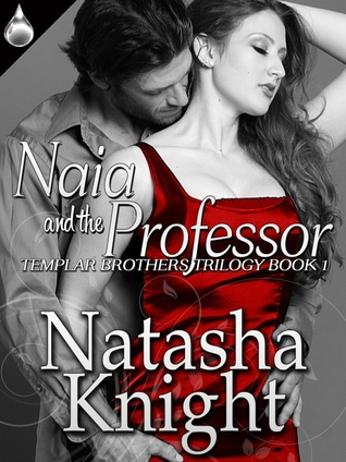 Naia and the Professor (Templar Brothers Trilogy, #1)
