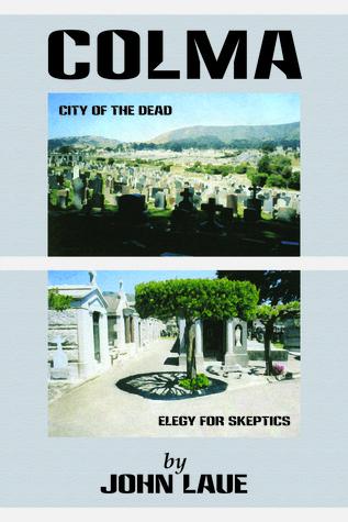 Colma: City of the Dead/Elegy for Skeptics
