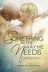 Something in the Way He Needs by Cardeno C.