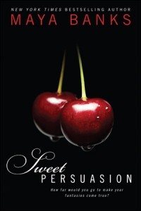 Ebook Sweet Persuasion by Maya Banks TXT!