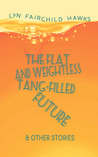 The Flat and Weightless Tang-Filled Future