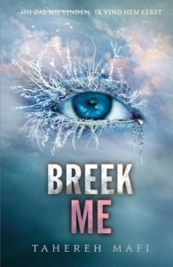 Breek me (Touching Juliette, #2)