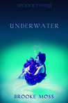 Underwater by Brooke Moss