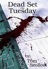 Dead Set on Tuesday
