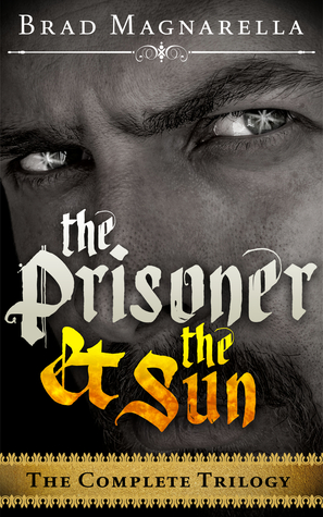 The Prisoner and the Sun - The Complete Trilogy