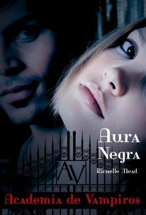 Aura Negra (Academia de Vampiros, #2)