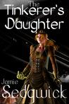 The Tinkerer's Daughter (The Tinkerer's Daughter, #1)