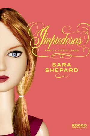 Impiedosas (Pretty Little Liars, #7)